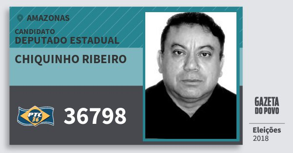 Santinho Chiquinho Ribeiro 36798 (PTC) Deputado Estadual | Amazonas | Eleições 2018