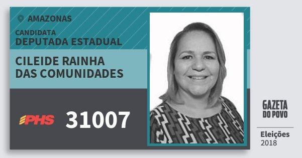 Santinho Cileide Rainha das Comunidades 31007 (PHS) Deputada Estadual | Amazonas | Eleições 2018