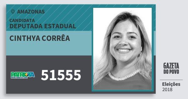 Santinho Cinthya Corrêa 51555 (PATRI) Deputada Estadual | Amazonas | Eleições 2018