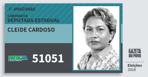 Santinho Cleide Cardoso 51051 (PATRI) Deputada Estadual | Amazonas | Eleições 2018
