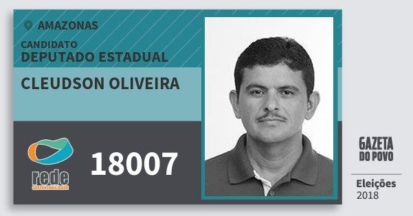 Santinho Cleudson Oliveira 18007 (REDE) Deputado Estadual | Amazonas | Eleições 2018