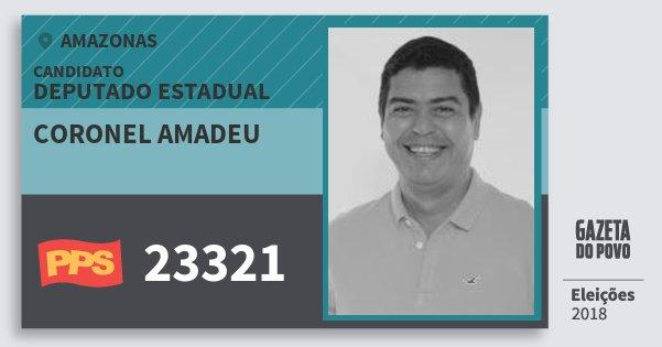 Santinho Coronel Amadeu 23321 (PPS) Deputado Estadual | Amazonas | Eleições 2018