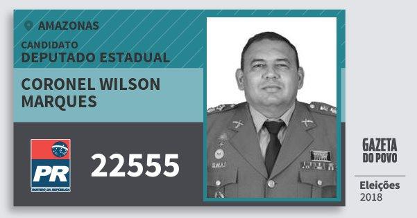 Santinho Coronel Wilson Marques 22555 (PR) Deputado Estadual | Amazonas | Eleições 2018