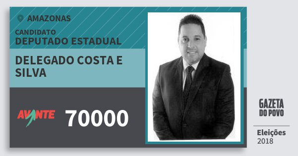 Santinho Delegado Costa e Silva 70000 (AVANTE) Deputado Estadual | Amazonas | Eleições 2018