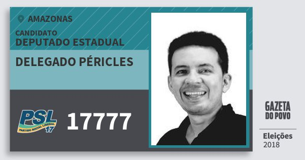 Santinho Delegado Péricles 17777 (PSL) Deputado Estadual | Amazonas | Eleições 2018