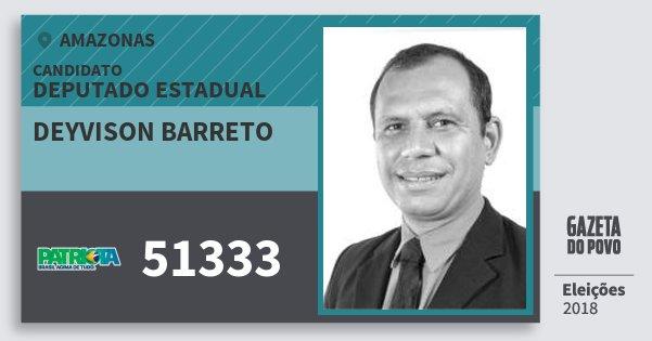 Santinho Deyvison Barreto 51333 (PATRI) Deputado Estadual | Amazonas | Eleições 2018