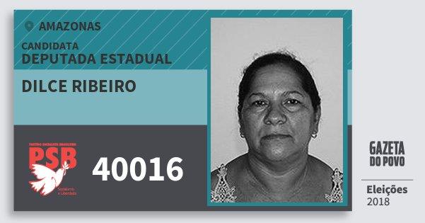 Santinho Dilce Ribeiro 40016 (PSB) Deputada Estadual | Amazonas | Eleições 2018