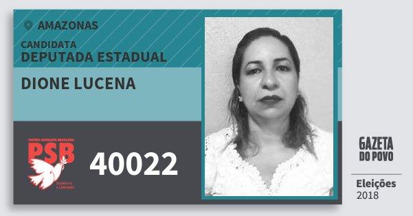 Santinho Dione Lucena 40022 (PSB) Deputada Estadual | Amazonas | Eleições 2018