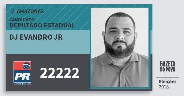 Santinho Dj Evandro Jr 22222 (PR) Deputado Estadual | Amazonas | Eleições 2018