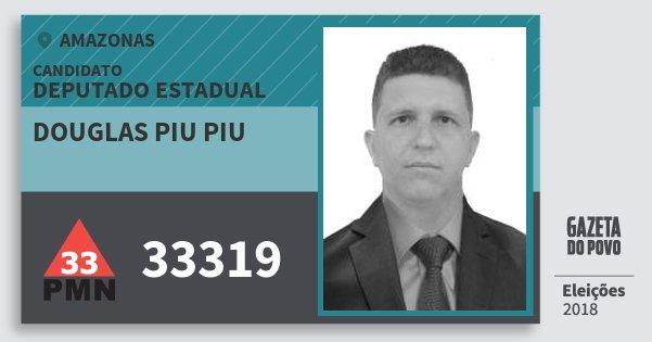 Santinho Douglas Piu Piu 33319 (PMN) Deputado Estadual | Amazonas | Eleições 2018