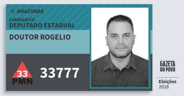 Santinho Doutor Rogelio 33777 (PMN) Deputado Estadual | Amazonas | Eleições 2018