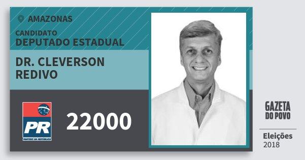 Santinho Dr. Cleverson Redivo 22000 (PR) Deputado Estadual | Amazonas | Eleições 2018