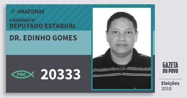 Santinho Dr. Edinho Gomes 20333 (PSC) Deputado Estadual | Amazonas | Eleições 2018