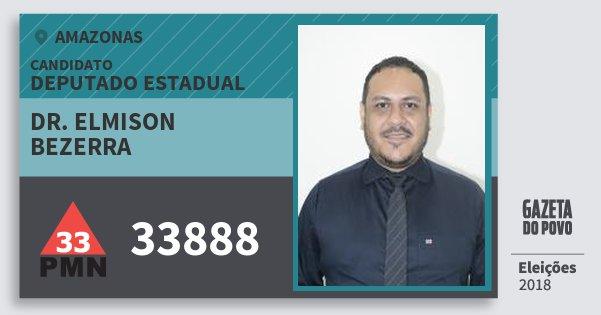 Santinho Dr. Elmison Bezerra 33888 (PMN) Deputado Estadual | Amazonas | Eleições 2018