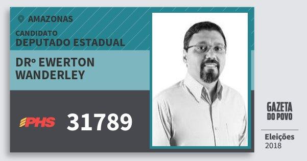 Santinho Drº Ewerton Wanderley 31789 (PHS) Deputado Estadual   Amazonas   Eleições 2018