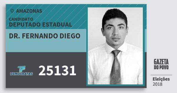 Santinho Dr. Fernando Diego 25131 (DEM) Deputado Estadual | Amazonas | Eleições 2018