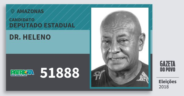 Santinho Dr. Heleno 51888 (PATRI) Deputado Estadual | Amazonas | Eleições 2018