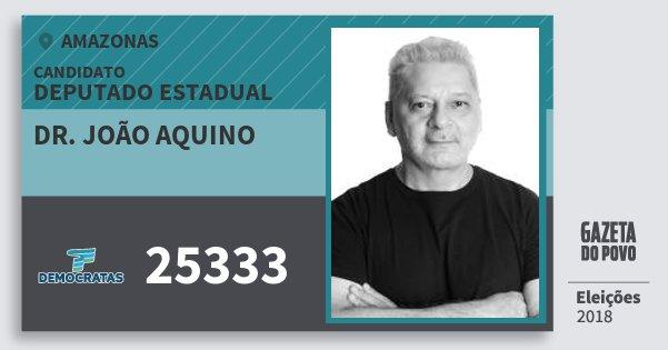 Santinho Dr. João Aquino 25333 (DEM) Deputado Estadual | Amazonas | Eleições 2018