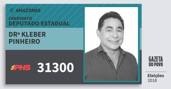 Santinho Drº Kleber Pinheiro 31300 (PHS) Deputado Estadual | Amazonas | Eleições 2018