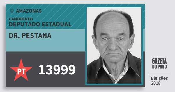 Santinho Dr. Pestana 13999 (PT) Deputado Estadual   Amazonas   Eleições 2018