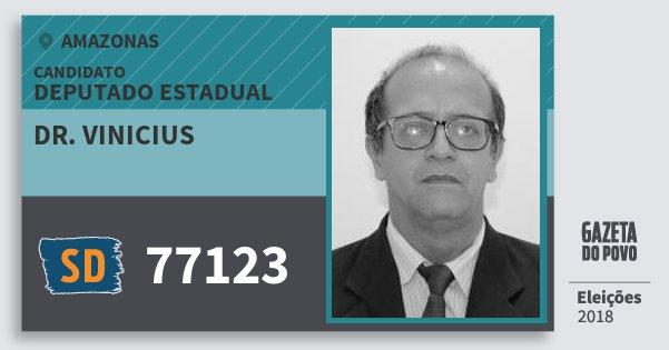 Santinho Dr. Vinicius 77123 (SOLIDARIEDADE) Deputado Estadual | Amazonas | Eleições 2018
