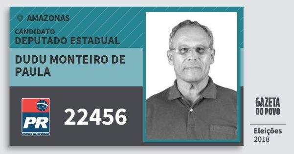 Santinho Dudu Monteiro de Paula 22456 (PR) Deputado Estadual | Amazonas | Eleições 2018