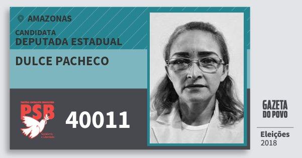 Santinho Dulce Pacheco 40011 (PSB) Deputada Estadual | Amazonas | Eleições 2018