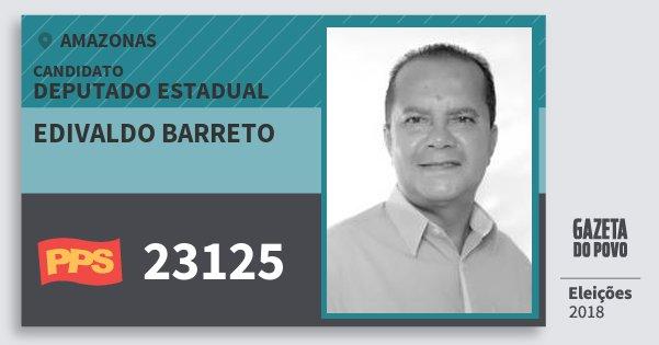 Santinho Edivaldo Barreto 23125 (PPS) Deputado Estadual | Amazonas | Eleições 2018