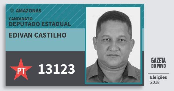 Santinho Edivan Castilho 13123 (PT) Deputado Estadual | Amazonas | Eleições 2018