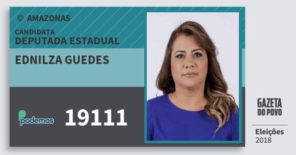 Santinho Ednilza Guedes 19111 (PODE) Deputada Estadual | Amazonas | Eleições 2018