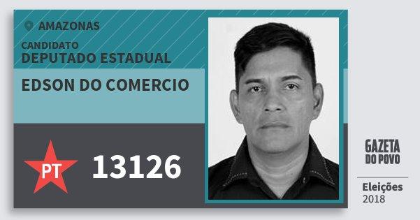 Santinho Edson do Comercio 13126 (PT) Deputado Estadual | Amazonas | Eleições 2018