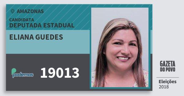 Santinho Eliana Guedes 19013 (PODE) Deputada Estadual | Amazonas | Eleições 2018