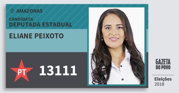 Santinho Eliane Peixoto 13111 (PT) Deputada Estadual   Amazonas   Eleições 2018