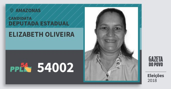 Santinho Elizabeth Oliveira 54002 (PPL) Deputada Estadual | Amazonas | Eleições 2018