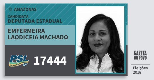 Santinho Emfermeira Laodiceia Machado 17444 (PSL) Deputada Estadual   Amazonas   Eleições 2018