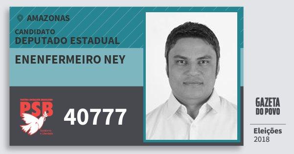Santinho Enenfermeiro Ney 40777 (PSB) Deputado Estadual | Amazonas | Eleições 2018