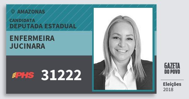 Santinho Enfermeira Jucinara 31222 (PHS) Deputada Estadual | Amazonas | Eleições 2018