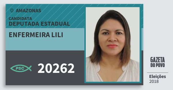 Santinho Enfermeira Lili 20262 (PSC) Deputada Estadual   Amazonas   Eleições 2018