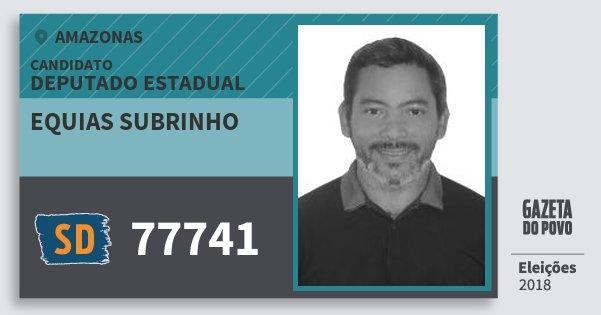 Santinho Equias Subrinho 77741 (SOLIDARIEDADE) Deputado Estadual | Amazonas | Eleições 2018