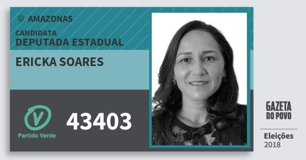 Santinho Ericka Soares 43403 (PV) Deputada Estadual | Amazonas | Eleições 2018