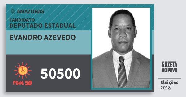 Santinho Evandro Azevedo 50500 (PSOL) Deputado Estadual | Amazonas | Eleições 2018