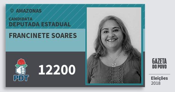 Santinho Francinete Soares 12200 (PDT) Deputada Estadual | Amazonas | Eleições 2018