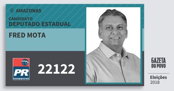Santinho Fred Mota 22122 (PR) Deputado Estadual | Amazonas | Eleições 2018