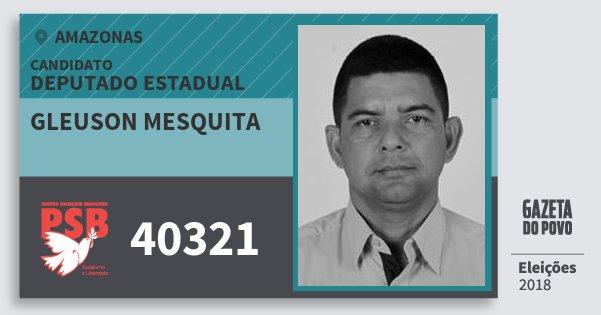 Santinho Gleuson Mesquita 40321 (PSB) Deputado Estadual | Amazonas | Eleições 2018