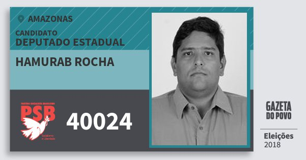 Santinho Hamurab Rocha 40024 (PSB) Deputado Estadual | Amazonas | Eleições 2018