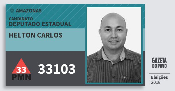Santinho Helton Carlos 33103 (PMN) Deputado Estadual | Amazonas | Eleições 2018