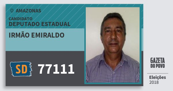 Santinho Irmão Emiraldo 77111 (SOLIDARIEDADE) Deputado Estadual | Amazonas | Eleições 2018