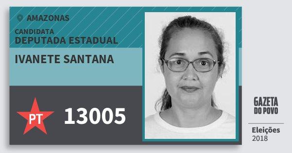 Santinho Ivanete Santana 13005 (PT) Deputada Estadual | Amazonas | Eleições 2018