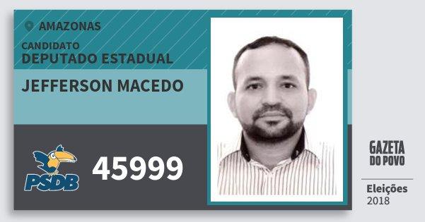 Santinho Jefferson Macedo 45999 (PSDB) Deputado Estadual | Amazonas | Eleições 2018