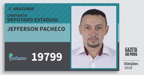 Santinho Jefferson Pacheco 19799 (PODE) Deputado Estadual | Amazonas | Eleições 2018